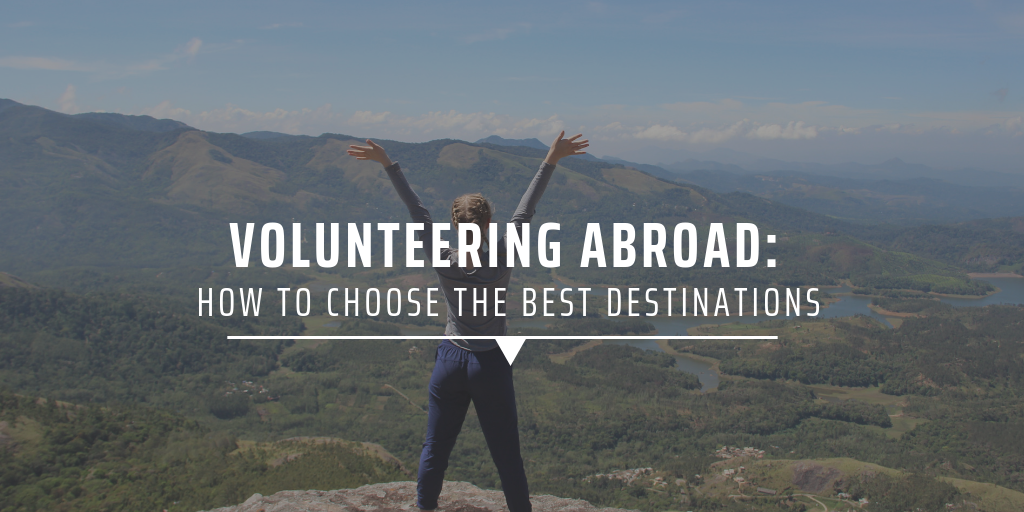 volunteering abroad: how to choose the best destination