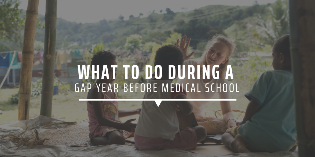 What to do during a gap year before medical school