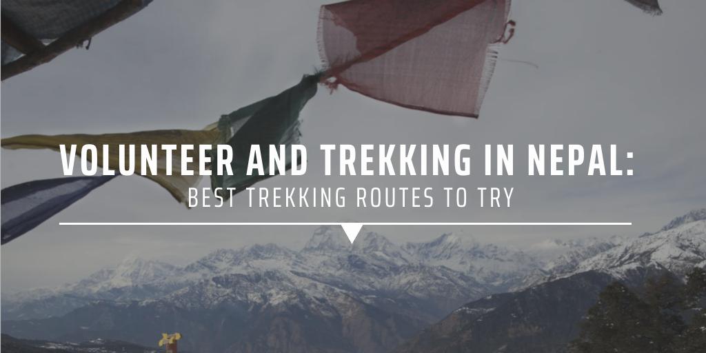 Volunteer and trekking in Nepal: best trekking routes to try