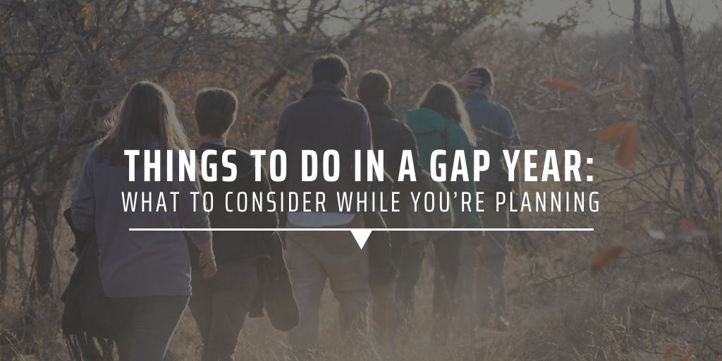 What to do in a gap year: Things to consider when you're planning