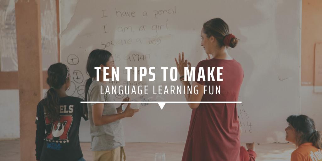 Ten tips to make language learning fun