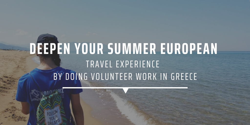 Deepen your summer European travel experience by doing volunteer work in Greece
