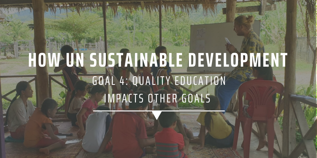 How UN Sustainable Development Goal 4 Quality Education impacts other goals