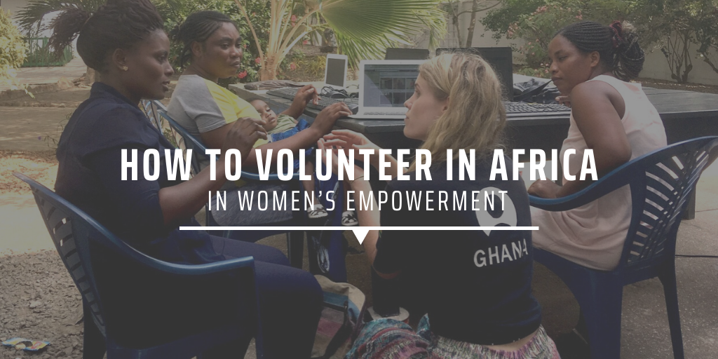 How to volunteer in Africa in women's empowerment