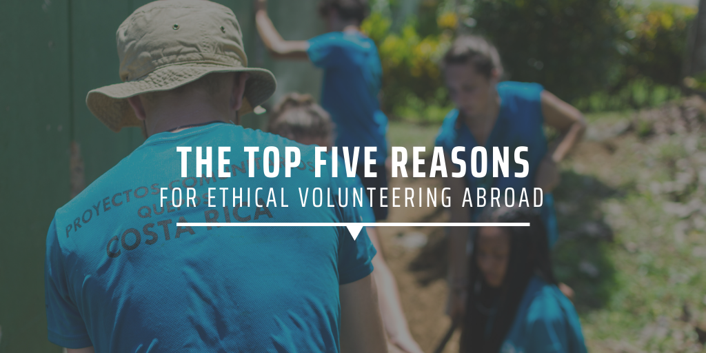 The top five reasons for ethical volunteering abroad