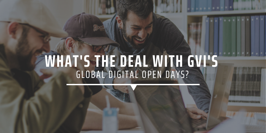 What's the deal with GVI's Global Digital Open Days?